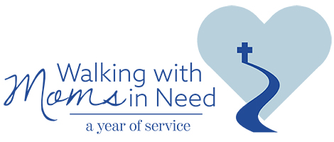 Walking with Moms in Need, a year of service